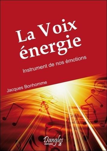 Voix énergie. Instrument de nos émotions