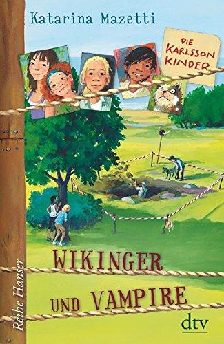 Die Karlsson-Kinder Wikinger und Vampire (Reihe Hanser)