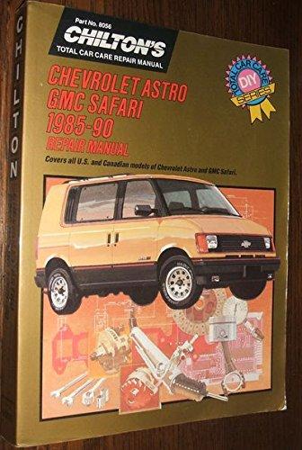 Astro/Gmc Safari 1985-90 (Chilton's Total Car Care Repair Manual) ()