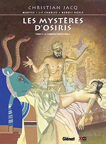 Les Mystères d'Osiris, Tome 4 : La conspiration du mal 2