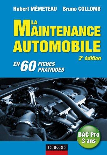 La maintenance automobile - 2e dition - en 60 fiches pratiques