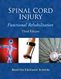 Spinal Cord Injury: Functional Rehabilitation (Pearson Custom Health Professions)