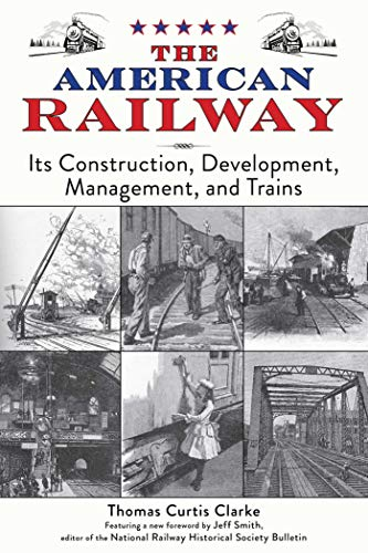 The American Railway: Its Construction, Development, Management, and Trains (English Edition)