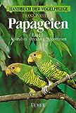 Papageien, 3 Bde., Bd.1, Papageienvögel Australiens, Ozeaniens und Südostasiens (Handbuch der Vogelpflege) - Franz Robiller