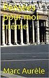 Pensées pour moi-même - Format Kindle - 1,48 €