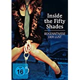 Inside the Fifty Shades - Bekenntnisse der Lust