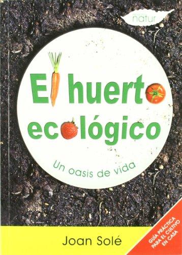 El huerto ecológico: un oasis de vida por From Need Ediciones