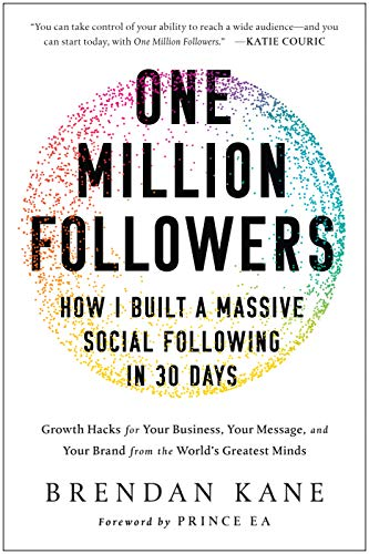 One Million Followers: How I Built a Massive Social Following in 30 Days by [Kane, Brendan]