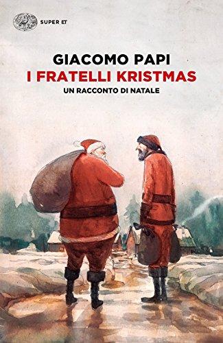 I fratelli Kristmas. Un racconto di Natale (Super ET) por Giacomo Papi