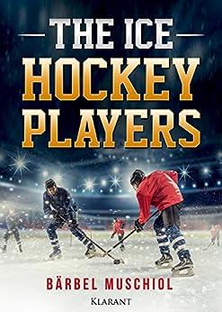 The Ice Hockey Players von [Muschiol, Bärbel]