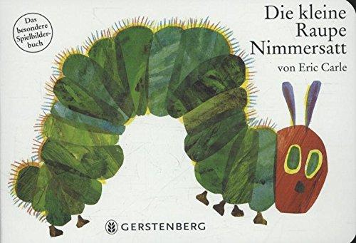 Preisvergleich Produktbild Die kleine Raupe Nimmersatt. Pappbilderbuch: Das besondere Spielbilderbuch (Eric Carle German)