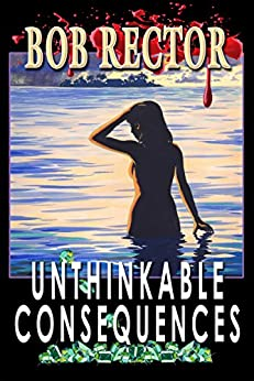 Unthinkable Consequences by [Rector, Bob]