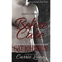 Before Cate: ~John's Story (Billionaire Bad Boys) by Cat Johnson (2014-10-16)