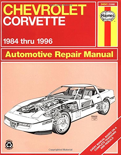 Chevrolet Corvette 1984 Thru 1996 (Haynes Automotive Repair Manuals)