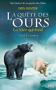 """Afficher """"La quête des ours, cycle 2 n° 2<br /> La quête des ours 2-2 - La Mer-qui-fond"""""""