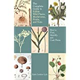 Complete Guide to Edible Wild Plants, Mushrooms, Fruits, and (Guide to Series)