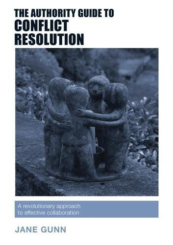 The Authority Guide to Conflict Resolution: A revolutionary approach to effective collaboration (The Authority Guides)