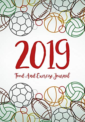 Food And Exercise Journal 2019: A Year - 365 Daily - 52 Week 2019 Planner Daily Weekly And Monthly Food Exercise & Fitness Diet Journal Diary For ... Design (Food Exercise & Fitness Diet Diary) por Amanda R. Terpstra