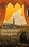 Das Hamlet-Komplott: Roman