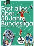 Fast alles über 50 Jahre Bundesliga - Christoph Biermann, Philipp Köster