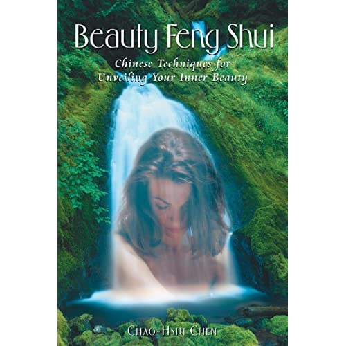 [Beauty Feng Shui: Chinese Techniques for Unveiling Your Inner Beauty] [By: Chen, Chao-Hsiu] [December, 2000]