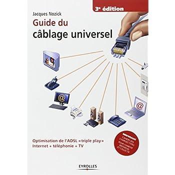 Guide du câblage universel: Optimisation de l'ADSL 'triple play' Internet + téléphonie + TV