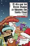 El día que los Reyes Magos se toparon con Santa Claus (Leer es vivir)