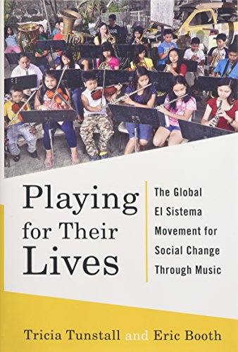 Playing for Their Lives: The Global El Sistema Movement for Social Change Through Music PDF Books