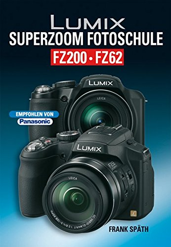 Lumix Superzoom Fotoschule FZ200 FZ62