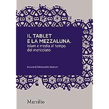 Il tablet e la mezzaluna: Islam e media al tempo del meticciato (Meticciati) (Italian Edition)