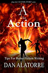 A Is For Action: Tips For Writing Amazing Action Scenes: A basic guide on why action scenes are different from other scenes, and ideas on how to write them. (S is for Story)