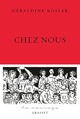 Chez nous: collection Le Courage dirige par Charles Dantzig