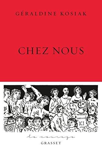 Chez nous: collection Le Courage dirigée par Charles Dantzig