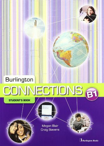 Burlington Connections. Level B1. Student's Book - Edition 2011 por Vv.Aa.