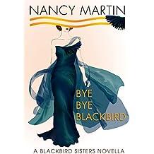 Bye, Bye Blackbird: A Blackbird Sisters Novella (The Blackbird Sisters Mysteries Book 12) (English Edition)