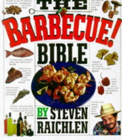 The Barbecue Bible by Steven Raichlen (28-Aug-1998) Paperback