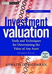 Investment Valuation: Tools and Techniques for Determining the Value of Any Asset. University Edition