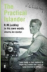 The Practical Islander: R. M. Lockley in His Own Words