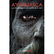 Ayahuasca: une transformation aux portes de la mort