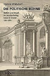 Die politische Bühne: Ballett und Ritual im Jesuitenkolleg Louis-le-Grand, 1701-1762