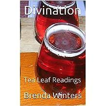 Divination: Tea Leaf Readings