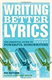 By Pat Pattison - Writing Better Lyrics (2nd Revised edition)