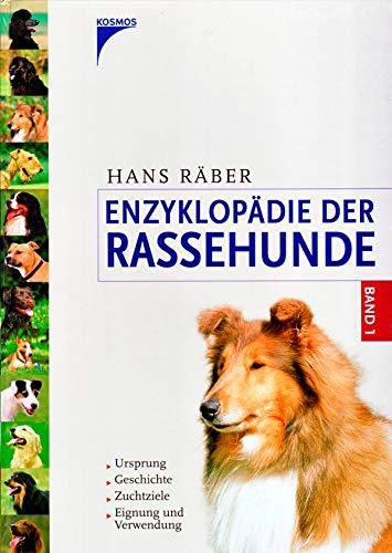 Enzyklopädie der Rassehunde, Band 1: Ursprung, Geschichte, Zuchtziele, Eignung und Verwendung -