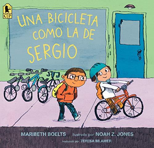 Una Bicicleta Como La de Sergio por Maribeth Boelts