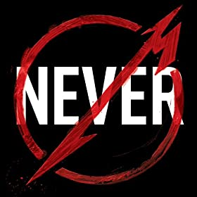Metallica Through The Never (Music From The Motion Picture) [Explicit]