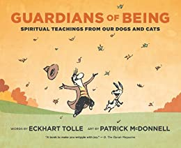 Guardians of Being: Spiritual Teachings from Our Dogs and Cats par [Tolle, Eckhart]