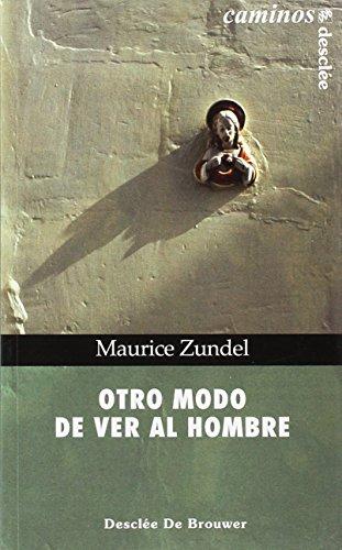 Otro modo de ver al hombre (Caminos) por Maurice Zundel