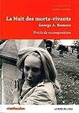 La Nuit des morts-vivants, George Romero - Précis de recomposition