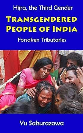 Transgendered People of India: Forsaken Tributaries (Hijra,the Third Gender)