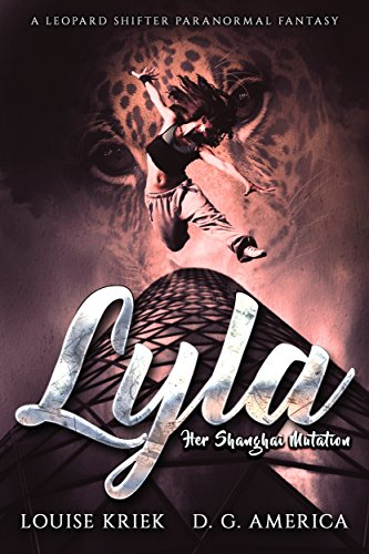 LYLA: Her Shanghai Mutation: A Leopard Shifter Paranormal Fantasy (English Edition) (D&g Leopard)